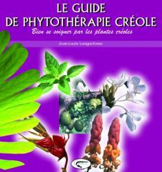 couverture Le guide de phytothérapie créole
